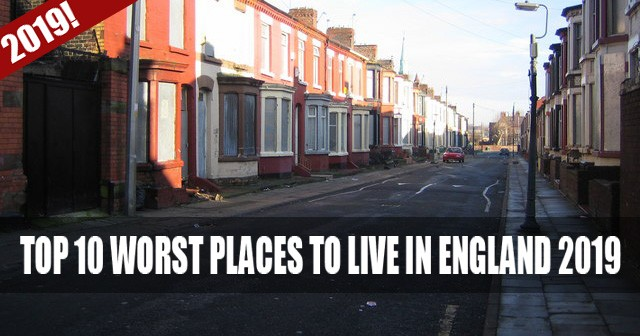 Top 10 worst places to live in England 2019